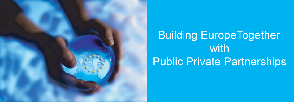 Building Europe Together with Public Private Partnerships